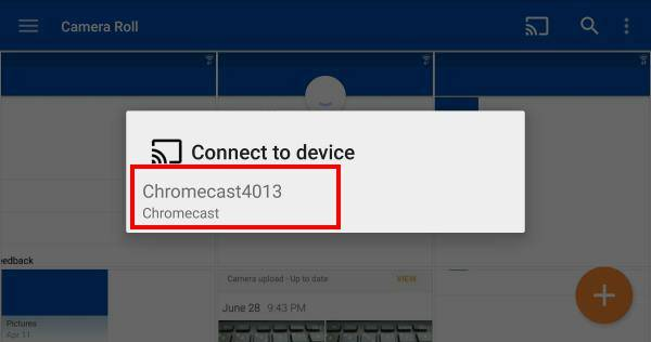 stream_photos_and_videos_on_OneDrive_to_Chromecast_6_connect_to_chromecast